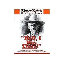 Hell, I Was There by Elmer Keith (1989-11-01)