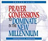 Prayer Confessions to Dominate in the New Millennium, Winston, Veronica, 1931289077