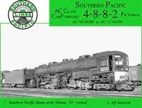 Southern Pacific 4-8-8-2 Pictorial: AC Class Cab Forward AC-10 #4205 to AC-12 #4294 (Photo Album Series, Vol. 13) (Southern Pacific Cab)