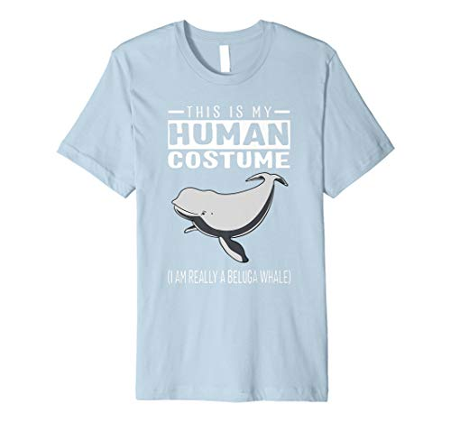 This Is My Human Costume I Am Really A Beluga Whale T -