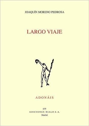 Largo Viaje: Joaquín Moreno Pedrosa: 9788432143625: Amazon ...