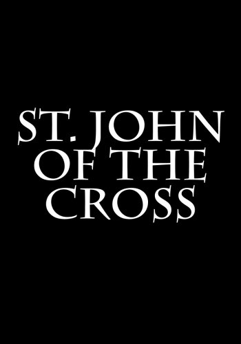 st-john-of-the-cross-ascent-of-mount-carmel-dark-night-of-the-soul-a-spiritual-canticle-of-the-soul-