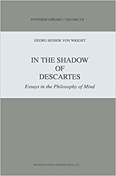 in the shadow of descartes essays in the philosophy of mind in the shadow of descartes essays in the philosophy of mind synthese library