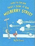 To Think That I Saw It on Mulberry Street by Dr. Seuss (1987-08-03)