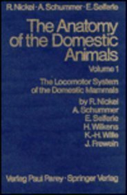 ANATOMY DOMESTIC ANIMALS 1, NICKEL ET AL (Anatomy of the Domestic Animals)