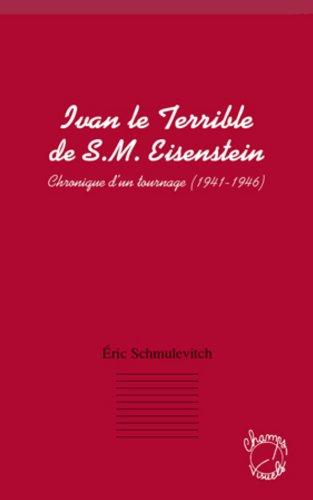 Ivan le terrible de s. m. eisenstein - chronique d'un tourna (French Edition)
