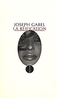 La Réification par Joseph Gabel