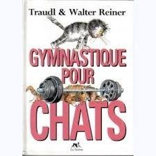 Gymnastique pour chats Cartonné – 7 mai 1994 Reiner Traudl Et Walter SIRENE 2840450739 Conseils pratiques et divers