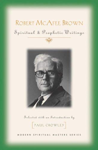 Download Robert McAfee Brown: Spiritual & Prophetic Writings (Modern Spiritual Masters) PDF