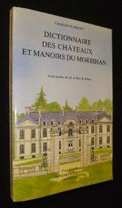 Dictionnaire historique, archéologique et touristique des châteaux et manoirs du Morbihan par Charles Floquet