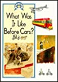What Was It Like Before Cars?, Raintree Steck-Vaughn Staff, 0811437876