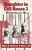Slaughter in Cell House, Wayne K. Patterson and Betty L. Alt, 1608446433