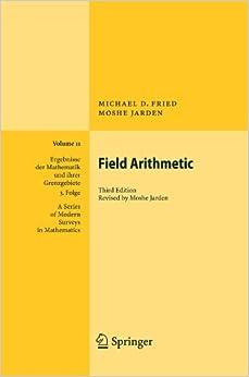 Book Field Arithmetic (Ergebnisse der Mathematik und ihrer Grenzgebiete. 3. Folge / A Series of Modern Surveys in Mathematics) by Michael D. Fried (2010-12-08)
