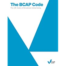 The BCAP Code: the UK Code of Broadcast Advertising