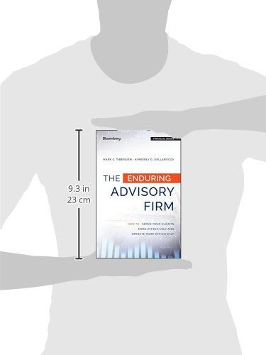 The Enduring Advisory Firm: How to Serve Your Clients More Effectively and Operate More Efficiently (Bloomberg Financial)