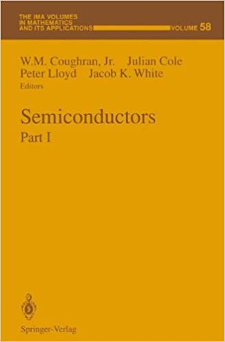 Semiconductors: Part I (The IMA Volumes in Mathematics and its Applications)