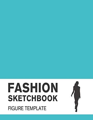 (Fashion Sketchbook Figure Template: Easily Sketch Your Fashion Design with 200+ Large Figure Template)