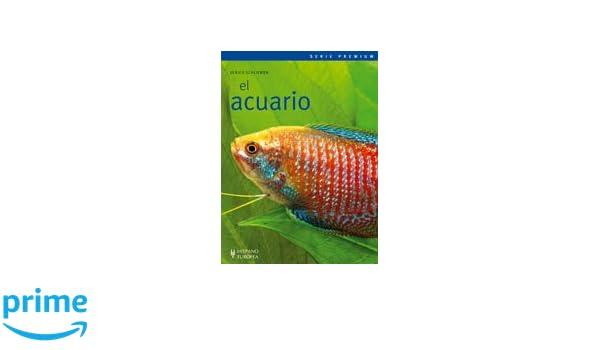 El acuario. Serie Premium (Spanish Edition): Ulrich Schliewen: 9788425518096: Amazon.com: Books