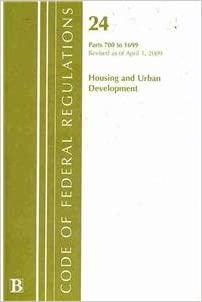 Code Of Federal Regulations Title 24 Parts 700 1699 Housing Urban Development Hud Revised 4 09 Agriculture Department 9781601756237 Amazon Com Books
