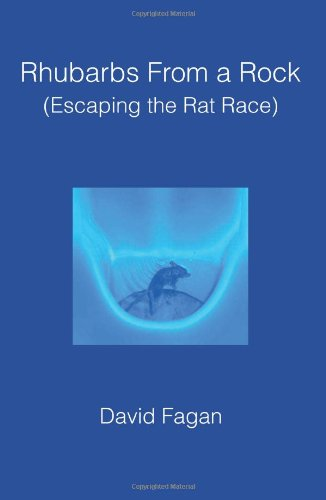 Rhubarbs From a Rock: (Escaping the Rat Race)
