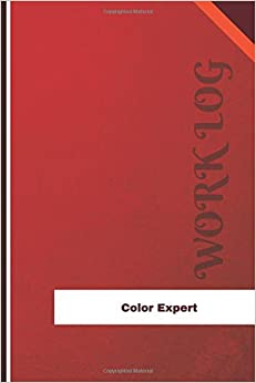 Descargar Libro Color Expert Work Log: Work Journal, Work Diary, Log - 126 Pages, 6 X 9 Inches Gratis PDF