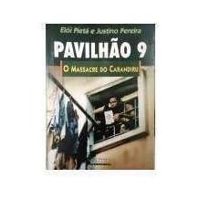 Pavilhao 9: O Massacre Do Carandiru (Portuguese Edition)
