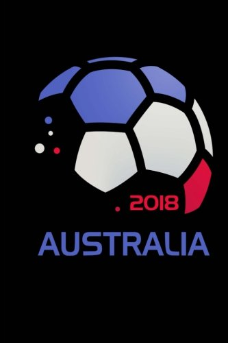 Download Australia Soccer Fan Journal: Blank Lined Composition Notebook 75 Sheets / 150 Pages 6 x 9 inch PDF