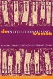 Deinstitutionalising Women: An Ethnographic Study of Institutional Closure
