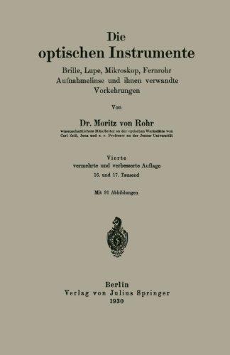 Die optischen Instrumente: Brille, Lupe, Mikroskop, Fernrohr Aufnahmelinse und ihnen verwandte Vorkehrungen (German ()