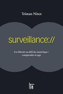 Surveillance : les libertés au défi du numérique, Nitot, Tristan
