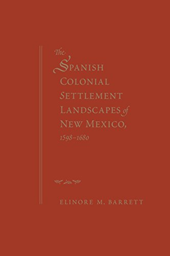 - The Spanish Colonial Settlement Landscapes of New Mexico, 1598-1680