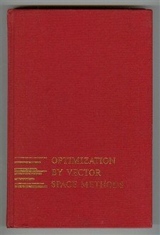 Optimization by Vector Space Methods (Series in Decision and Control)