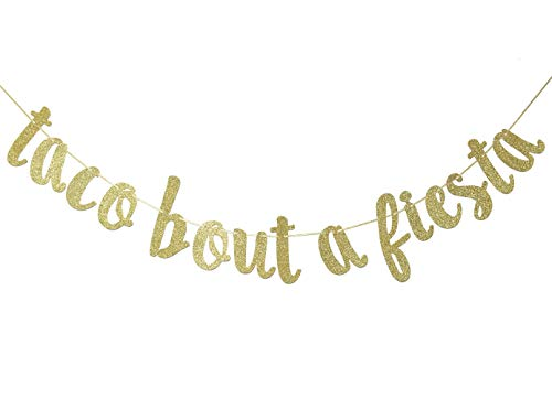 Taco Bout a Fiesta Banner Bunting Sign for Cinco De Mayo Mexican Fiesta Themed Birthday Bachelorette Wedding Party Decor Props Backdrop (Gold Glitter)]()