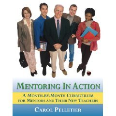By Carol Pelletier Radford - Mentoring in Action: A Month-by-Month Curriculum for Mentors and Their New Teachers: 1st (first) Edition