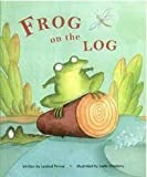 Frog On The Log - Childrens Story Book