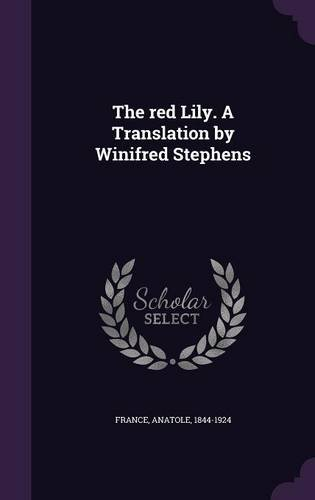 The Red Lily. a Translation by Winifred Stephens PDF