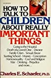 How to Talk to Children about Really Important Things, Schaeffer, Charles E., 006091162X