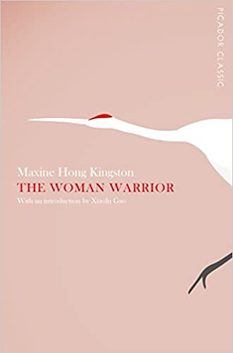 The Woman Warrior (Picador Classic) by Maxine Hong Kingston