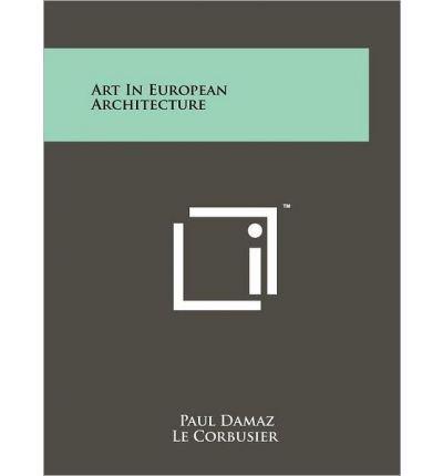 (Art in European Architecture (Paperback) - Common)