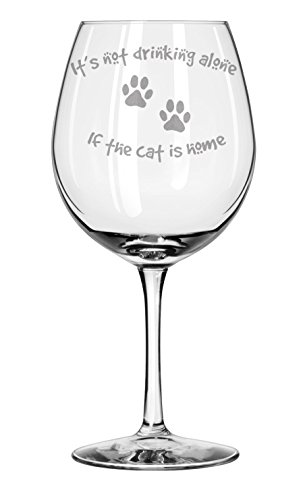 It's Not Drinking Alone If The Cat Is Home ★ Wine Glass ★ Cat Lover ★ Gifts for Her ★ Present for Mom ★ Birthday ★ Engraved Glass ★ Gift for Cat Lovers ★ Caturdays ★ American Made 31iIssv5kpL