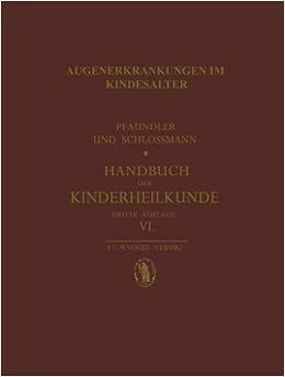 Book Augenerkrankungen im Kindesalter (German Edition) by W. Gilbert (1927-01-01)