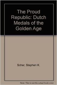 Download The Proud Republic: Dutch Medals of the Golden Age PDF, azw (Kindle)