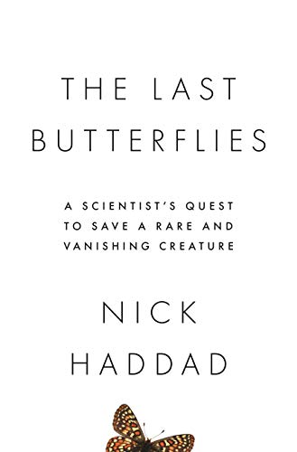 (The Last Butterflies: A Scientist's Quest to Save a Rare and Vanishing Creature)