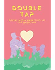 Double Tap: Social Media Marketing 101 for Musicians