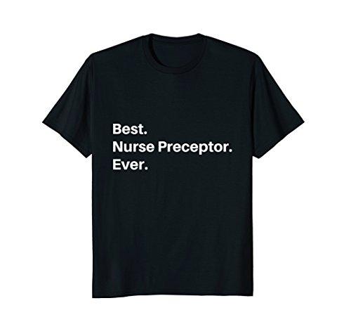Nurse Preceptor T-Shirt Best Nurse Preceptor Ever