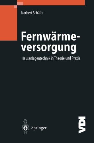 Fernwärmeversorgung: Hausanlagentechnik In Theorie Und Praxis (VDI-Buch)