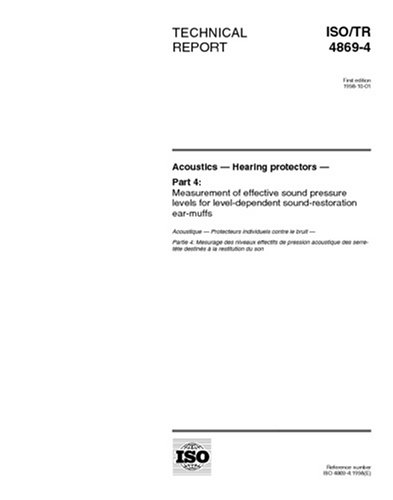 ISO/TR 4869-4:1998, Acoustics - Hearing protectors - Part 4: Measurement of effective sound pressure levels for level-dependent sound-restoration ear-muffs ebook
