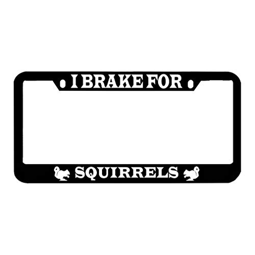(Speedy Pros I Brake for Squirrels Zinc Metal License Plate Frame Car Auto Tag Holder - Black 2 Holes)