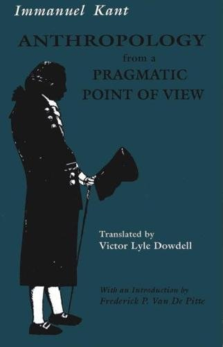 Anthropology from a Pragmatic Point of View (Anthropology From A Pragmatic Point Of View)