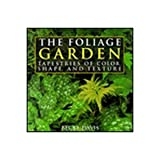 img - for The Foliage Garden: Tapestries of Color, Shape, and Texture book / textbook / text book